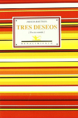 Tres Deseos, Edición 2, Colección Antologías por Amalia Bautista