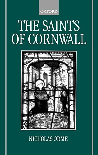 The Saints of Cornwall (Oxford Dictionary Of Saints)