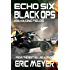 Echo Six: Black Ops - ISIS Killing Fields