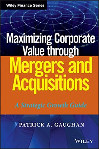 maximizing-corporate-value-through-mergers-and-acquisitions-a-strategic-growth-guide-wiley-finance-e