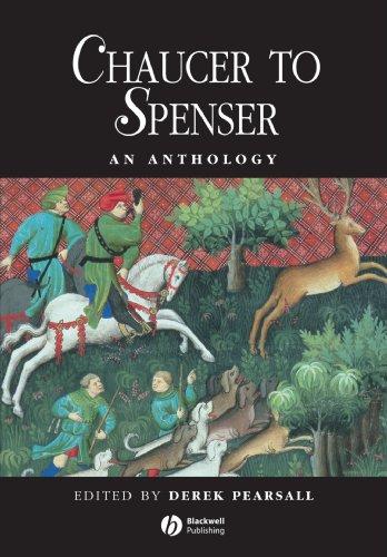 Chaucer to Spenser Anthology: An Anthology of Writing in English, 1375-1575 (Blackwell Anthologies)