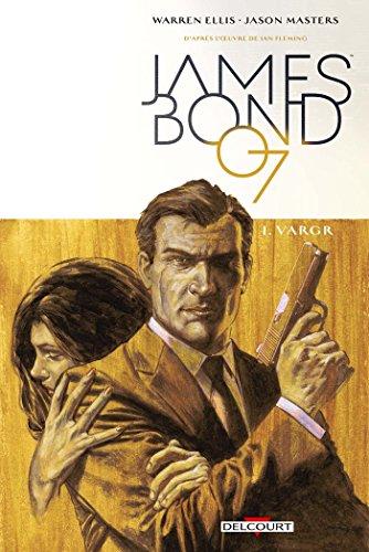 James Bond T01. VARGR