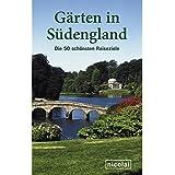Gärten in Südengland: Die 50 schönsten Reiseziele