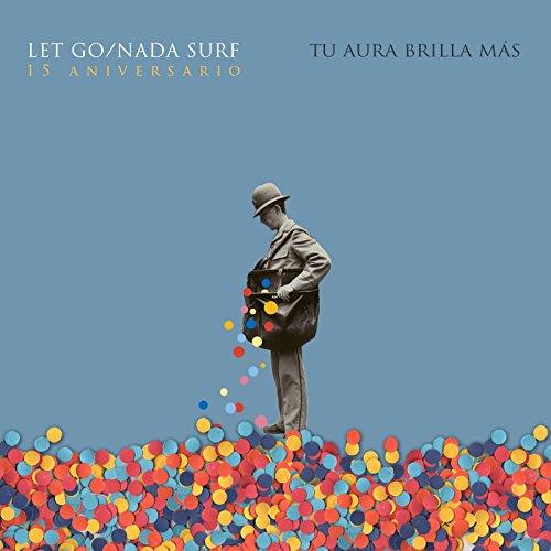Tu Aura Brilla Más: Let Go/Nad...
