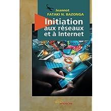 Initiation aux réseaux et à Internet