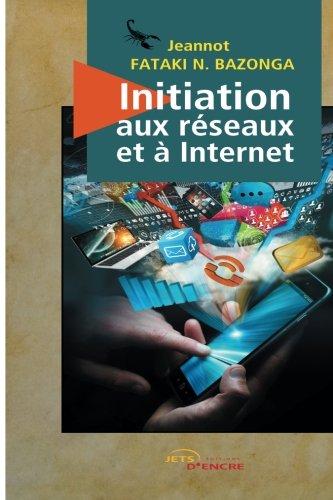 Initiation aux réseaux et à Internet par Jeannot Fataki N. Bazonga