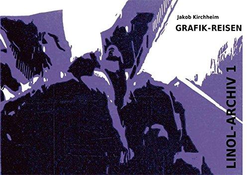 Grafik-Reisen: Linol-Archiv 1