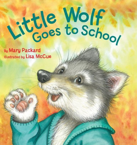 Little Wolf Goes to School (Watch Me Grow) by Mary Packard (2012-08-07)