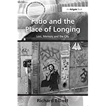 "Fado and the Place of Longing: ""Loss, Memory and the City                                                                                              ...                                            """