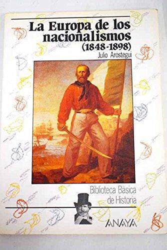 La Europa de los nacionalismos (1848-1898) por Julio Arostegui