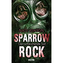 Sparrow Rock - Der schleichende Tod: Endzeit-Thriller
