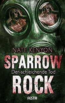 Sparrow Rock - Der schleichende Tod: Endzeit-Thriller von [Kenyon, Nate]