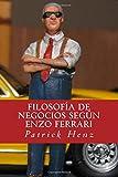 Filosofia de Negocios segun Enzo Ferrari: Del Automovilismo a los Negocios