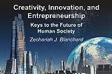 Creativity, Innovation, and Entrepreneurship (English Edition)