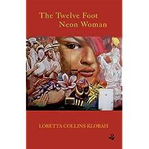 The Twelve Foot Neon Woman