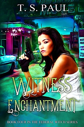 Witness Enchantment: Volume 4 (The Federal Witch)