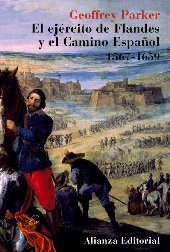 El ejército de Flandes y el Camino Español 1567-1659 (Libros Singulares (Ls)) por Geoffrey Parker