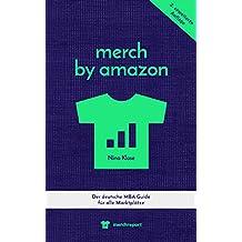 Merch by Amazon: Der deutsche MBA Guide für alle Marktplätze