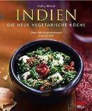 Indien - Die neue vegetarische Küche - Vidhu Mittal