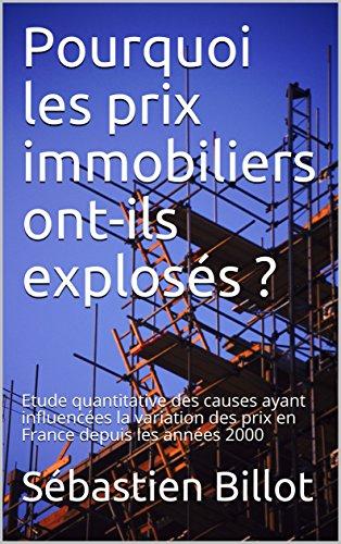 Pourquoi les prix immobiliers ont-ils explosés ?: Etude quantitative des causes ayant influencées la variation des prix en France depuis les années 2000