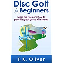 Disc Golf for Beginners: Learn the rules and how to play this great game with friends (English Edition)