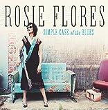 Songtexte von Rosie Flores - Simple Case of the Blues