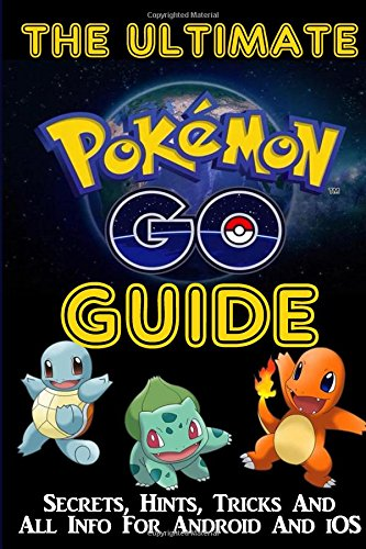 the-go-to-pokemon-go-guide-how-to-be-a-pokemon-go-master-game-walkthrough-with-tips-tricks-for-anroi