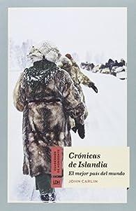 Crónicas de Islandia: El mejor país del mundo par John Carlin