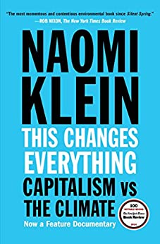 This Changes Everything: Capitalism vs. The Climate (English Edition) di [Klein, Naomi]