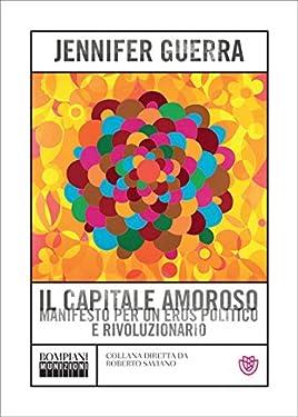 Il capitale amoroso: Manifesto per un eros politico e rivoluzionario (Munizioni Vol. 6)