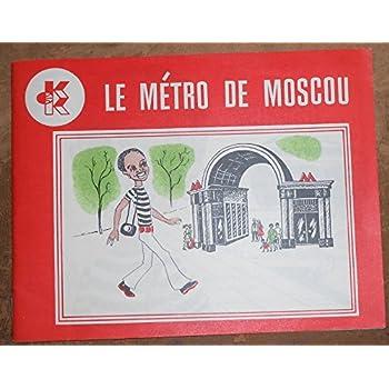 Le Métro de Moscou - Éditions de l'Agence de Presse Novosti