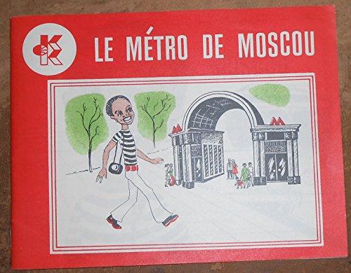 Le Métro de Moscou - Éditions de l'Agence de Presse Novosti par xxx