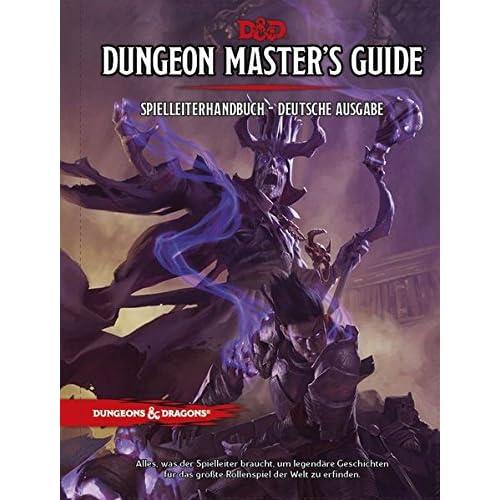 Dungeons & Dragons Game Master's Guide - Spielleitererhandbuch: SPIELLEITERHANDBUCH - DEUTSCHE AUSGABE / Alles was der Spielleiter braucht, um ... das größte Rollenspiel der Welt zu erschaffen