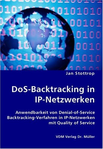 DoS-Backtracking in IP-Netzwerken: Anwendbarkeit von Denial-of-Service Backtracking-Verfahren in IP-Netzwerken mit Quality of Service - Denial-of-service