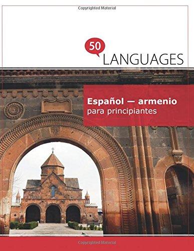 Español - armenio para principiantes: Un libro en dos idiomas por Dr. Johannes Schumann