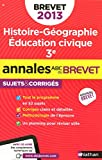 Histoire-Géographie Education civique 3e : Sujets & corrigés