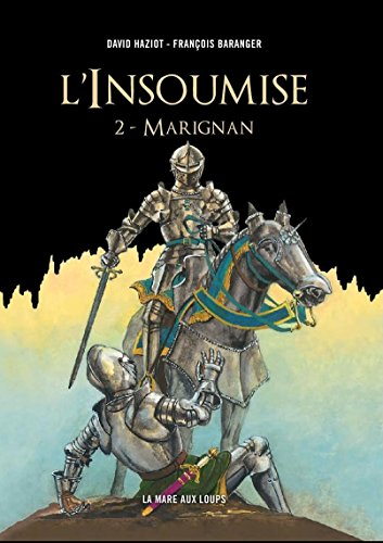 L'insoumise, Tome 2 : Marignan