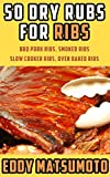 Best Slow Cooker Ribs - 50 Dry Rubs for Ribs: BBQ Pork Ribs Review