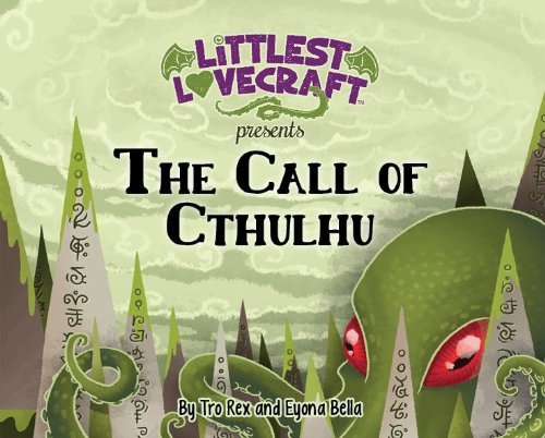 Littlest Lovecraft: The Call of Cthulhu by Tro Rex (2013-11-23) por Tro Rex