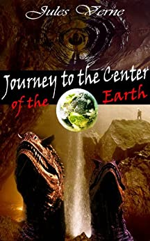 Journey to the Center of the Earth (Sci-fi Action Aventure) Illustrated and Annotated the Author's bibliography with his selected work plus the story adapted in film in 2008 by [Verne, Jules]
