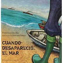 Cuando desapareció el mar (Álbumes Ilustrados)