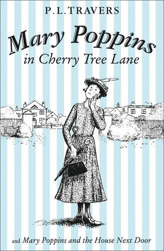 Mary Poppins in Cherry Tree Lane / Mary Poppins and the House Next Door por P. L. Travers