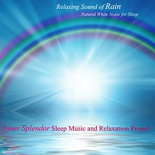 Relaxing Sound of Rain - Natural White Noise for Sleep
