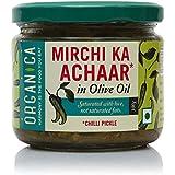 Organica Homemade Chilli Pickle Mirchi Ka Achaar in Olive Oil 300gm