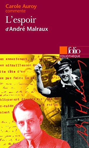 L'espoir d'André Malraux (Essai et dossier)