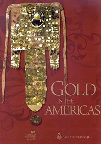 gold-in-the-americas-edited-by-helene-dionne-published-on-august-2008