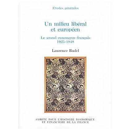 Un milieu libéral et européen: Le grand commerce français 1925-1948 (Histoire économique et financière - XIXe-XXe)