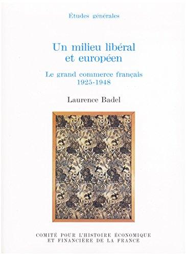 Un milieu libéral et européen: Le gran...