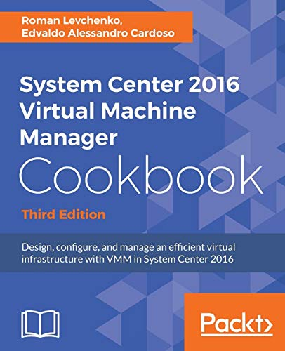 Virtual System (System Center 2016 Virtual Machine Manager Cookbook - Third Edition: Design, configure, and manage an efficient virtual infrastructure with VMM in System Center 2016 (English Edition))