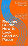 Resume Guide; How to Look Good on Paper: Resume Writing Guide for Diverse College Students and New Alumni (English Edition)